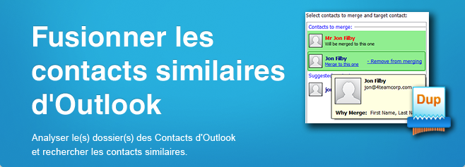 Fusionner les contacts similaires d'Outlook. Analyser le(s) dossier(s) des Contacts d'Outlook et rechercher les contacts similaires.