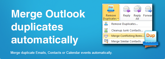 Merge duplicate Outlook items. Merge duplicate Emails, Contacts or Calendar events automatically.