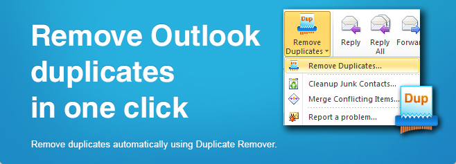 Remove duplicates in one click. Remove duplicates from Microsoft Outlook folders automatically with one click of a button.